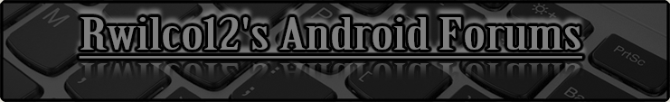 Rwilco12's Android Forums